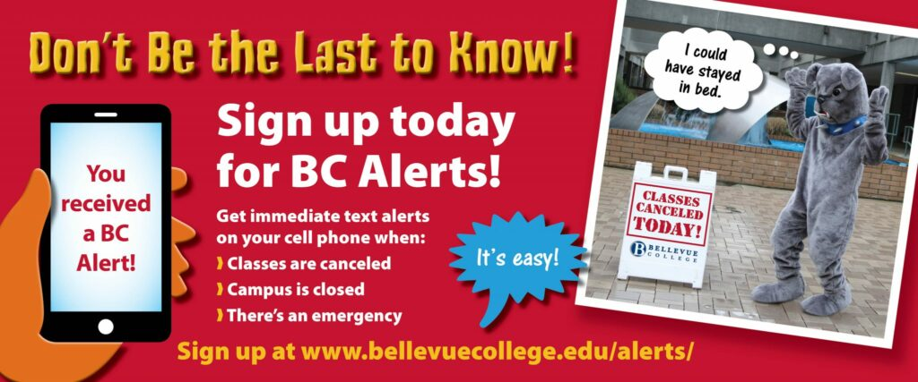 Don't be the last to know! Sign up for BC Alerts. Get immediate alerts on your phone when classes are cancelled, campus is closed, or there is an emergency. It's easy! (Graphic of BC Bulldog in front of Classes Cancelled sign, saying 'I could have stayed in bed!)